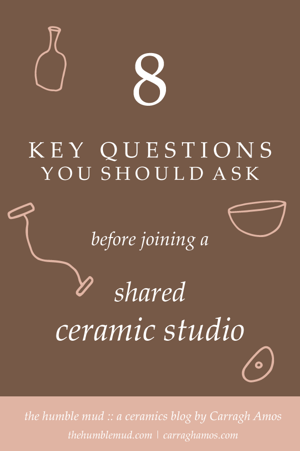brown background with line illustrations of pots and pottery tools. Text reads 8 key questions you should ask before joining a shared ceramic studio. the humble mud, a ceramics blog by Carragh Amos. thehumblemud.com carraghamos.com