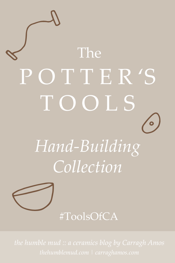 The Potter's Tools. Hand-building collection. #ToolsOfCA. The humble mud, a ceramics blog by Carragh Amos. thehumblemud.com carraghamos.com